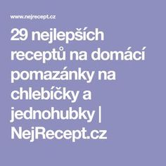 29 nejlepších receptů na domácí pomazánky na chlebíčky a jednohubky | NejRecept.cz Food And Drink, Appetizers, Menu, Retro, Menu Board Design, Appetizer, Entrees, Mid Century, Snacks