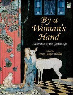 Women Illustrators of the Golden Age (Dover Fine Art, History of Art): Mary Carolyn Waldrep: 0800759472529: Amazon.com: Books