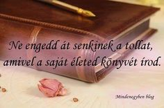 Ne engedd...♡ Motivational Quotes, Funny Quotes, Buddhism, Einstein, Quotations, Life Quotes, Wisdom, Positivity, Teaching