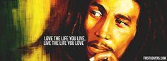 -Bob Marley <3