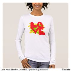 Love Paint Brushes Colorful Long Sleeve T-Shirt