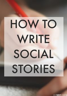 Tips on how to write a social story for kids with autism or other special needs from And Next Comes L