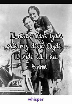 The Real Bonnie and Clyde Bonnie And Clyde Tattoo, Bonnie And Clyde Musical, Bonnie And Clyde Quotes, Bonnie Clyde, Qoutes About Love, Quotes About Love And Relationships, Lover Quotes For Him, Words Quotes, Love Quotes
