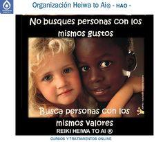 No busques personas con los mismos gustos, sino con los mismos valores. Cursos de Reiki Heiwa to Ai (3 niveles): INFO:http://cursoshao.blogspot.com.es/ Organización Heiwa to Ai (HAO) Por un mundo pacífico y feliz!! Luz Blanca - terapeuta de HAR -