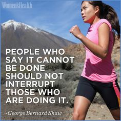 """People who say it cannot be done should not interrupt those who are DOING IT."" - George Bernard Shaw #motivation #inspiration #mantra"