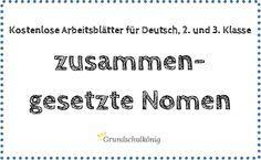 Kostenlose Übungen zum Thema zusammengesetzte Nomen für Deutsch in der 2. und 3. Klasse an der Grundschule