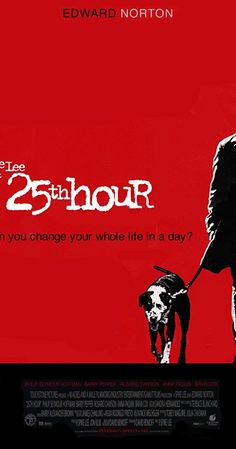 Directed by Spike Lee.  With Edward Norton, Barry Pepper, Philip Seymour Hoffman, Rosario Dawson. Cornered by the DEA, convicted New York drug dealer Montgomery Brogan reevaluates his life in the 24 remaining hours before facing a seven-year jail term.