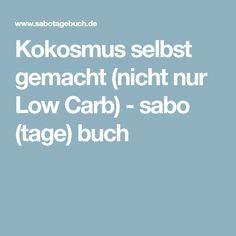 Kokosmus selbst gemacht (nicht nur Low Carb) - sabo (tage) buch