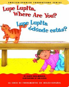 Lupe Lupita, Where Are You? / Lupe Lupita, ¿dónde estás? (English and Spanish Foundations Series) (Book #16) (Bilingual) (Board Book) (English and Spanish Edition) by Gladys Rosa Mendoza,http://www.amazon.com/dp/193139816X/ref=cm_sw_r_pi_dp_Z82lsb1DM8JBRFBH