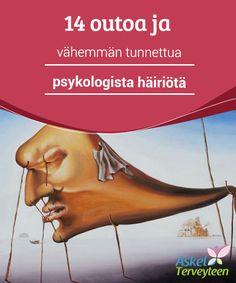 14 outoa ja vähemmän tunnettua psykologista häiriötä   Olet varmasti kuullut #skitsofreniasta ja #pakkomielteisestä häiriöstä, mutta maailmaan mahtuu tuhansia muita toistaan oudompia #psykologisia häiriöitä.  #Mielenkiintoistaietoa