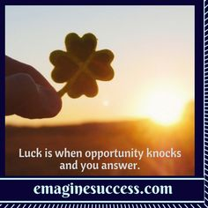 When you're open to unlimited potentiality, luck is a given. #opportunityknocks #bartism http://emaginesuccess.com