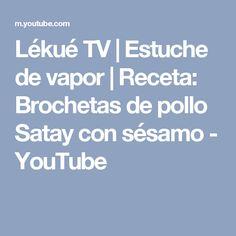 Lékué TV | Estuche de vapor | Receta: Brochetas de pollo Satay con sésamo - YouTube