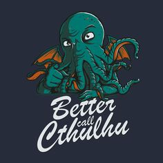 BETTER CALL CTHULHU by Di.Jay #Tentacles