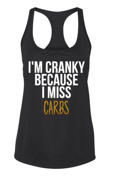 I'm Cranky Because I Miss Carbs Workout Tank by CarolinaMomD on Etsy