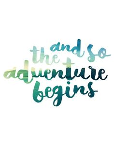 ...And so the adventure begins.