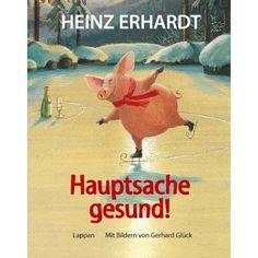 Hauptsache gesund!: Heinz Erhardt, Gerhard Glück: 9783830332015: Amazon.com: Books