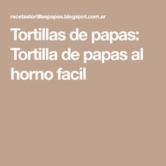 Tortillas de papas: Tortilla de papas al horno facil