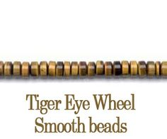 Tiger Eye Wheel Smooth beads are available in a full range of round sizes and chips.