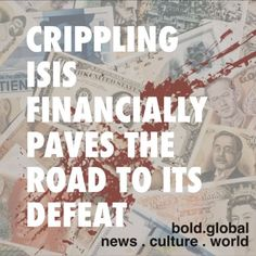 crippling ISIS financially paves the road to its defeat. #pov #news #boldnews @boldglobalmedia #straightforward @sheffieldcarrie @atrium428 more on bold.global #bebold #boldnews #boldtv