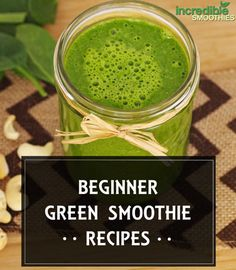 Try This Favorite Green Smoothie Recipe For Beginners - Incredible Smoothies