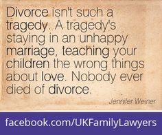 """Family Lawyers who specialise in Family Law. Quote: """"Divorce isn't such a tragedy. A tragedy's staying in an unhappy marriage, teaching your children the wrong things about love. Nobody ever died of divorce"""". Get daily legal advice at www.facebook.com/UKFamilyLawyers"""