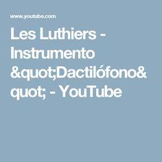"""Les Luthiers - Instrumento """"Dactilófono"""" - YouTube"""