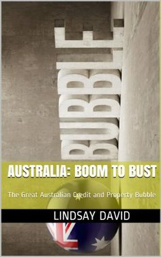 Australia: Boom to Bust: The Great Australian Credit and Property Bubble by Lindsay David http://www.amazon.com/dp/B00JJ7UW0S/ref=cm_sw_r_pi_dp_Z9kYvb13VXJJE