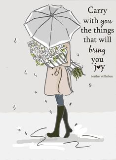 Positive Quotes For Women : Carry with you the things that will bring you joy.