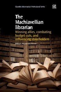 LIS Trends: BOOK (Oct 2013) The Machiavellian Librarian: Winni...
