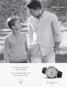 - Brand, Product and date: Patek Philippe, Chronograph Ref. 5170G, January 2015 - Target Audiences: Parents with relatively high income - Positioning: Patek Philippe watches are inherited between generations. (tradition, history) - Why it is effective: storytelling imagery, clean layout with luxury feeling, strong headline and product display.
