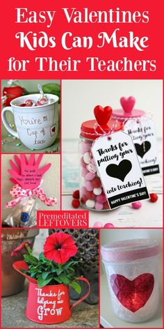 Easy Valentines Kids Can Make for Their Teachers- These homemade gifts are an easy way for kids to show they appreciate their teachers on Valentine's Day.