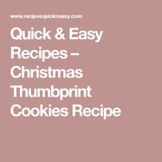 Quick & Easy Recipes – Christmas Thumbprint Cookies Recipe