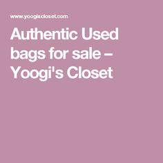 Authentic Used bags for sale – Yoogi's Closet
