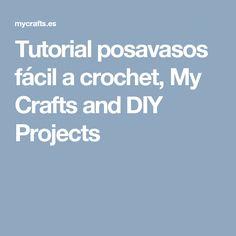 Tutorial posavasos fácil a crochet, My Crafts and DIY Projects