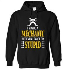 Mechanic can not fix the stupid Brand New Edition - #shirts for tv fanatics #sweatshirt makeover. ORDER HERE => https://www.sunfrog.com/Funny/Mechanic-can-Black-9950671-Hoodie.html?68278