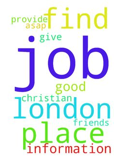 Lord I need a good permanent job in London, please help me. - Lord ...