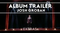 Josh Groban - Stages - (Album Trailer) [EXTRAS]