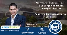 Marmara Üniversitesi Teknoloji Fakültesi 1. Kariyer Günleri etkinlikleri kapsamında 27 Nisan Çarşamba günü Tasarım Optimizasyonu Eğitimi vereceğim.  www.seoakademi.com.tr www.cemorman.com.tr