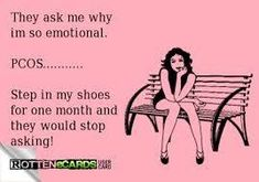 YES, I always have to explain myself and the only reason I have is PCOS...