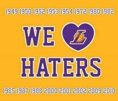 Hate us ? We love our laker haters to the very end.