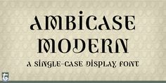 Amazing Font: Ambicase Modern (a combo of upper/lower case)