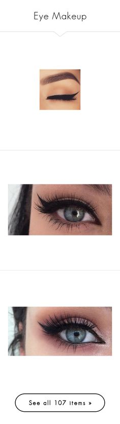 """""""Eye Makeup"""" by firestarqueen ❤ liked on Polyvore featuring makeup, beauty products, eye makeup, false eyelashes, eyes, beauty, filler, hair, eyeliner and makeup/nails"""