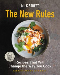 """Read """"Milk Street: The New Rules Recipes That Will Change the Way You Cook"""" by Christopher Kimball available from Rakuten Kobo. Become the best cook you know with this playbook of new flavors, new recipes, and new techniques: Milk Street's New Rule. Wine Recipes, Pasta Recipes, Bucatini Pasta, Christopher Kimball, Cherry Tomato Pasta, Best Cookbooks, Pan Seared Salmon, How To Cook Eggs, New Flavour"""