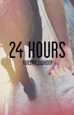 Read 24 Hours. #wattpad #fanfiction