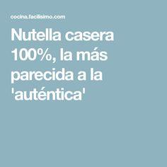 Nutella casera 100%, la más parecida a la 'auténtica'