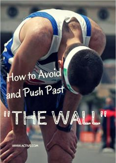 """You're feeling fantastic at mile 20 of your marathon, then it happens. Your legs feel as heavy as sequoia tree trunks and your tank is on E. You've hit the dreaded """"wall,"""" and you don't think you can continue.Hitting the wall sucks, but there are ways to ensure you don't ever reach that point. And if you find yourself smacking the wall so hard it leaves a mark, one triathlete and coa…"""