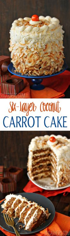 Six-Layer Carrot Cake With Coconut Cream Cheese Buttercream. Have mercy! | From SugarHero.com
