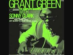 ▶ Nancy (with the Laughing Face) - Grant Green w/ Sonny Clark - YouTube