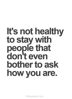 """Your wellbeing should always matter to the other person. 