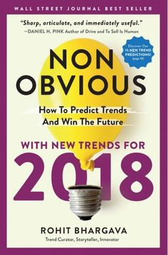 Original language: English | 330 pp. | December 2017 | 2 Seas Represents: World Excl North America | Rights Sold: Ukraine (Vivat) | BUSINESS & MANAGEMENT | Marketing expert and Georgetown University Professor Rohit Bhargava has curated his best-selling list of non-obvious trends by asking the questions that most trend predictors miss. It's why his insights on future trends and the art of curating trends have been utilized by dozens of the biggest brands and organizations in the world.
